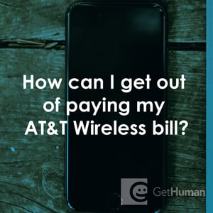 How Can I Get Out Of Paying My At T Wireless Bill