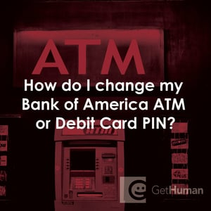 How Do I Change My Bank Of America Atm Or Debit Card Pin
