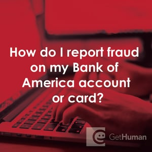 How Do I Report Fraud On My Bank Of America Account Or Card